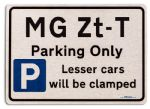 MG Zt T Car Owners Gift| New Parking only Sign | Metal face Brushed Aluminium MG Zt T Model